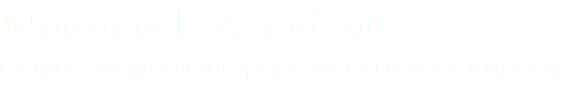 Motorcycle Accidents CLINTON MOTORCYCLE ACCIDENT LAWYER