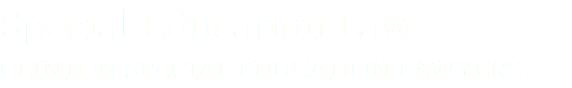 Special Education Law CLINTON SPECIAL EDUCATION LAWYERS
